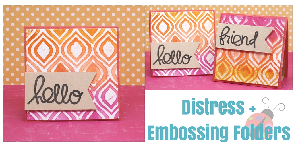Distress + Embossing Folders