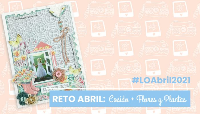 Reto abril 2021: layout de Up&Scrap